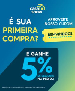 Cupom Casa Show ( 7 dias mais )