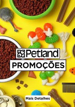 Ofertas de Petland no catálogo Petland (  30 dias mais)