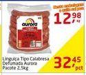 Oferta de Linguiça Tipo Calabresa Defumada Aurora por R$32.45