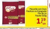 Oferta de Macarrão com Ovos Parafuso ou Espaguete Flor de Lis por R$1.19