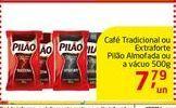 Oferta de Café Tradicional ou Extraforte Pilão Almofada ou a vácuo por R$7.79