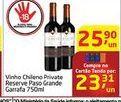 Oferta de Vinho Chileno Private Reserve Paso Grande por