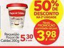 Oferta de Requeijão Poços de Caldas por R$3,98