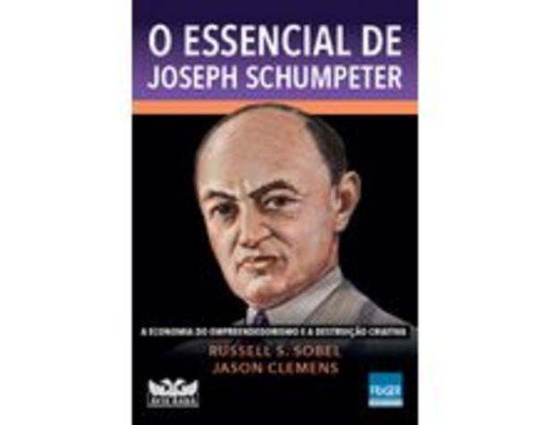 Oferta de O Essencial De Joseph Schumpeter - A Economia Do Empreendedorismo E A Destruição Criativa por R$11,9