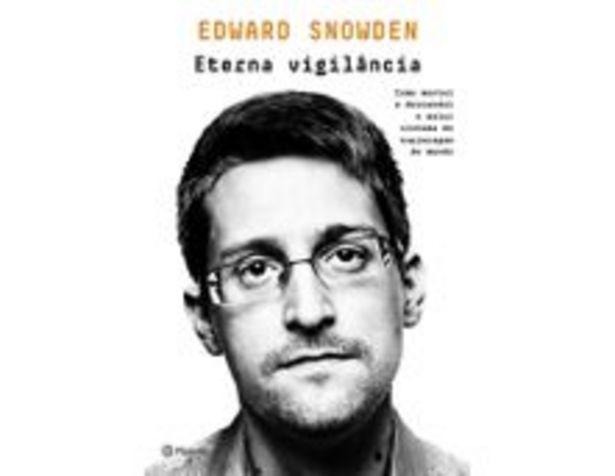 Oferta de Eterna Vigilância - Como Montei E Desvendei O Maior Sistema De Espionagem Do Mundo por R$33,9