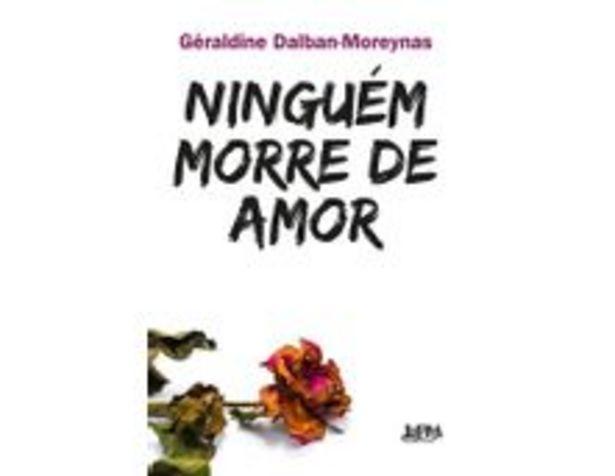 Oferta de Ninguém Morre De Amor - Convencional por R$34,9