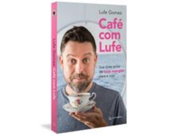 Oferta de Café Com Lufe - Sua Dose Extra De Boas Energias Para A Vida por R$30,9