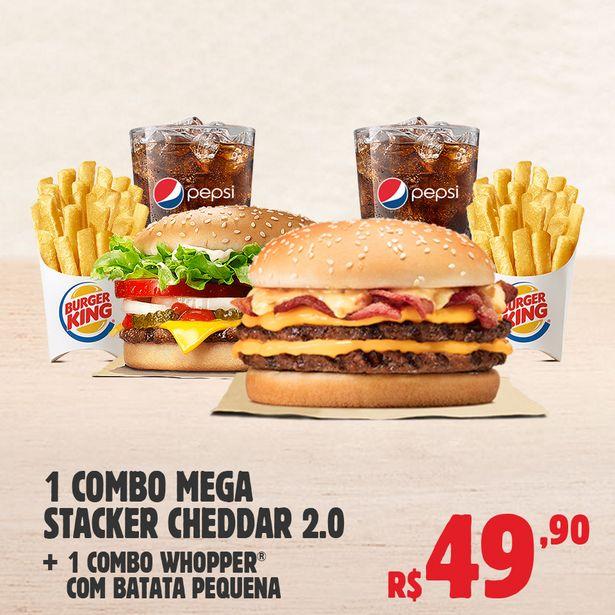 Oferta de 1 Combo Mega Stacker Cheddar 2.0 + 1 Combo Whopper com Batata Pequena por R$49,9