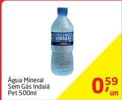 Oferta de Agua Mineral Sem Gás Indaiá por