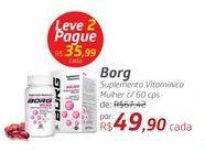 Oferta de Borg Suplemento Vitamínico Mulher c/ 60 cps por R$49,9