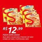 Oferta de Pizza Sadia por R$12,99