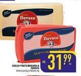 Oferta de Queijos prato/muçarela Davaca x 1kg por R$31,99