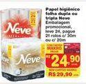 Oferta de Papel higiênico Neve folha dupla ou tripla leve 24 pague 21 rolos  por R$24,9