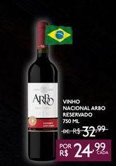 Oferta de VINHO NACIONAL ARBO RESERVADO 750 ML por R$24,99