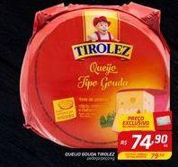 Oferta de QUEIJO GOUDA TIROLEZ pedaço/peça kg por R$74,9