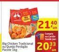 Oferta de Big Chicken Tradicional ou Queijo Perdigão Pacote 1kg por R$20,33