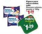 Oferta de Pipoca para microondas M&K por R$1,29