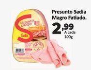 Oferta de Presunto Sadia magro fetiado 100 gr por R$2,99