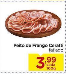 Oferta de Peito de Frango Ceratti fatiado por R$3,99