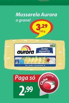 Oferta de Mussarela Aurora a granel por R$2,99