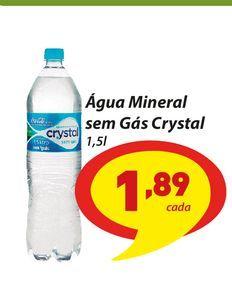Oferta de Água Mineral sem Gás Crystal por R$1,89